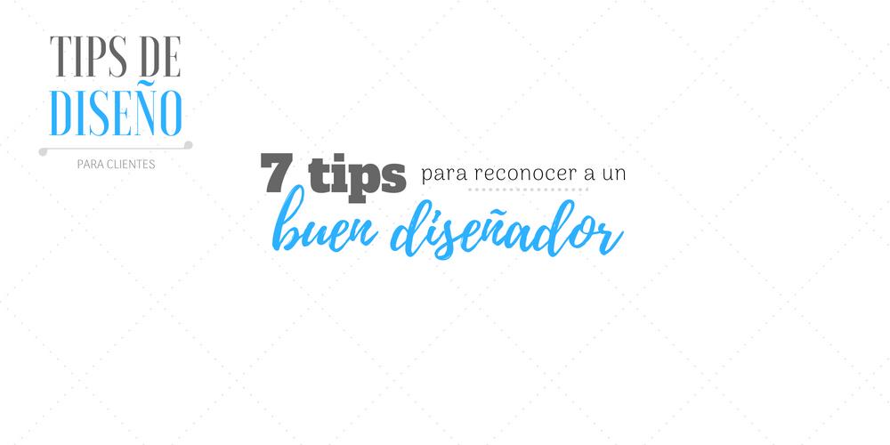 7 tips para reconocer a un buen diseñador